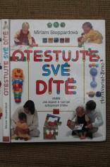 náhled knihy - Otestujte své dítě, aneb, Jak objevit a rozvíjet schopnosti svého dítěte