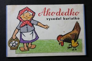 náhled knihy - Ako dedko vysedel kuriatko. Jak děda vyseděl kuřátko.