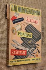 náhled knihy - Šijeme, přešíváme, zašíváme : praktická příručka pro hospodyně a domácí švadleny