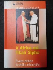 náhled knihy - V Africe mi říkali Sípho : životní příběh českého misionáře