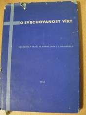 náhled knihy - O svrchovanost víry : sborník k výročí 70. narozenin J. L. Hromádky