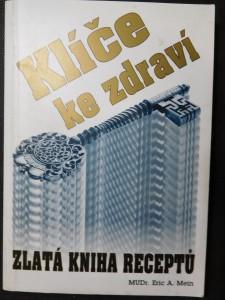 náhled knihy - Klíče ke zdraví : zlatá kniha receptů : zdraví a nemoc v pohledu výkladů Edgara Cayce