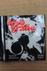 náhled knihy - Příběh fotografie : vyprávění o historii světové fotografie prostřednictvím životních a tvůrčích osudů významných osobností a mezních vývojových okamžiků