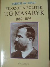 náhled knihy - Filozof a politik T. G. Masaryk 1882 - 1893