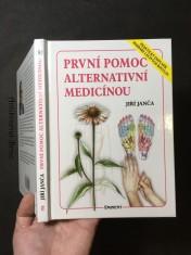 náhled knihy - První pomoc alternativní medicínou : praktický doplněk Herbáře léčivých rostlin