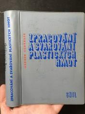 náhled knihy - Zpracování a svařování plastických hmot : Určeno prac. v oboru plastických hmot i pro konstruktéry, technology a mistry