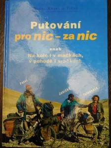 náhled knihy - Putování pro nic - za nic, aneb, Na kole i v mačkách, v pohodě i sračkách