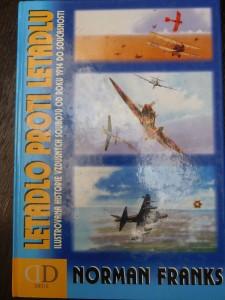 náhled knihy - Letadlo proti letadlu : ilustrovaná historie vzdušných soubojů od roku 1914 do současnosti