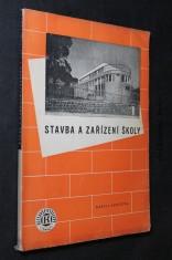 náhled knihy - Stavba a zařízení školy : pokus o vzornou budovu národní školy