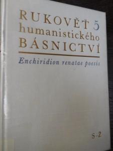 náhled knihy - Rukověť humanistického básnictví v Čechách a na Moravě = Enchiridion renatae poesis Latinae in Bohemia et Moravia cultae