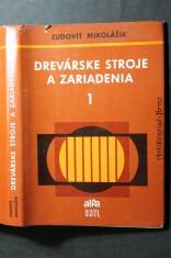 náhled knihy - Drevárske stroje a zariadenia. 1. Zväzok