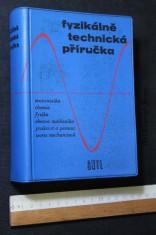náhled knihy - Fyzikálně technická příručka : určeno všem technikům, inž. v prům. i výzkumu, učitelům a žákům prům. škol. 1. [díl]
