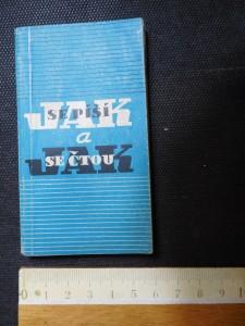 náhled knihy - Jak se píší a jak se čtou : jména cizích spisovatelů a názvy jejich děl ; Než se zrodí kniha : několik obrazů o jejím vzniku a výrobě
