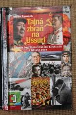 náhled knihy - Tajná zbraň na Ussuri : záhady sovětsko-čínského konfliktu z března 1969
