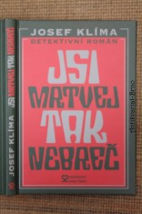 náhled knihy - Jsi mrtvej, tak nebreč! : detektivní román