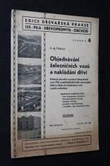 náhled knihy - Objednávání železničních vozů a nakládání dříví : Přehled řadového označení železničních vozů ČSD a nejdůležitějších ustanovení : Praktická příručka