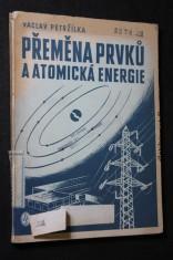 náhled knihy - Umělá přeměna prvků a atomová energie