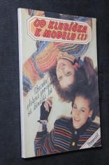 náhled knihy - Od klubíčka k modelu : Abeceda pletení pro dívky od 13 let. Díl 1
