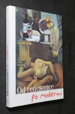 náhled knihy - Od renesance po modernu : stálá expozice výtvarného umění v Brně : [katalog]