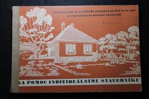 náhled knihy - Na pomoc individuálnímu stavebníku : Vysvětlivky k vládnímu usnesení ze dne 21.9.1953 o individuální bytové výstavbě