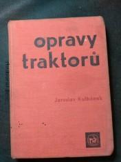 náhled knihy - Opravy traktorů : Prozatímní učeb. text pro zeměd. odb. učiliště oboru opravář zeměd. strojů