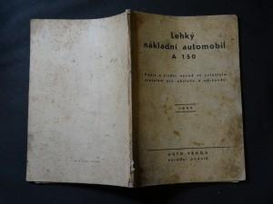 náhled knihy - Lehký nákladní automobil A 150 : Popis a jízdní návod se zvl. zřet. na obsluhu a udržování