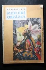 náhled knihy - Mexické obrázky : vybrané kapitoly z knihy reportáží Mexiko je v Americe