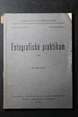 náhled knihy - Fotografické praktikum : [Určeno] pro posl. přírodověd. fak. 1. díl