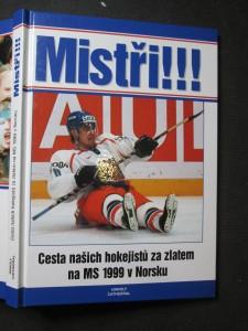 náhled knihy - Mistři! Cesta našich hokejistů za zlatem na MS 1999 v Norsku