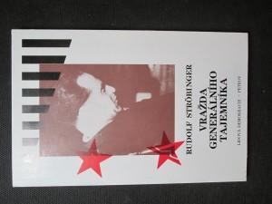 náhled knihy - Vražda generálního tajemníka : poslední Stalinův exemplární proces : soud s Rudolfem Slánským