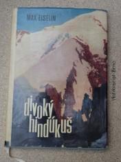 náhled knihy - Divoký Hindúkuš : zážitky z Afghánistánu a z druhého nejvyššího pohoří světa