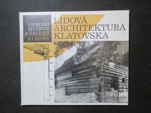 náhled knihy - Lidová architektura na Klatovsku : Sborník příspěvků vydaný u příležitosti stejnojm. výstavy