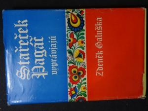 náhled knihy - Stařeček Pagáč vyprávjajú : vybrané povídky z knih Slovácko sa súdí a Slovácko sa nesúdí