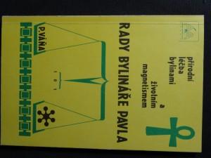 náhled knihy - Rady bylináře Pavla : Přírodní léčba bylinami a životním magnetismem