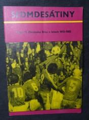 náhled knihy - sedmdesátiny - Fotbal TJ Zbrojovka Brno v letech 1913-1983