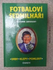 náhled knihy - Fotbaloví sedmilháři : drby, klepy, pomluvy