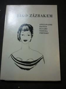 náhled knihy - Jako zázrakem : Apollinaire - Desnos - Eluard - Neruda - Prévert