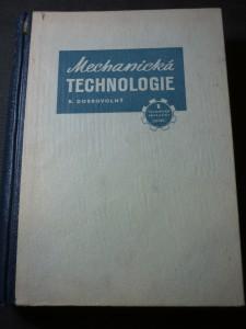 náhled knihy - Mechanická technologie : nauka o technických materiálech, nástrojích, obráběcích strojích a o výrobě ve strojírenství : [určeno] k zákl. školení v odb. školách i jako úv. příručka pro pracující v kovoprůmyslu