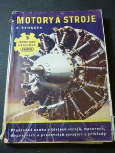 náhled knihy - Motory a stroje : Nauka o částech strojů, motorech, dopravních a pracovních strojích s příklady konstrukcí