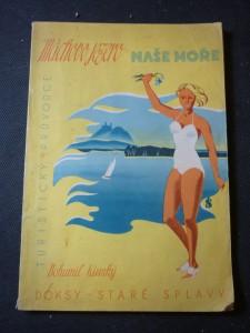 náhled knihy - Máchovo jezero - naše moře : Turistický průvodce Doksy - Staré Splavy - Bezděz - Máchovo jezero s okolím