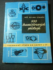 náhled knihy - 100 tranzistorových přístrojů : Určeno prac. v radiotechnice, v slaboproudé techn. a v automatizaci