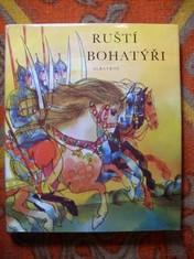 náhled knihy - Ruští bohatýři (Byliny) : pro děti od 7 let