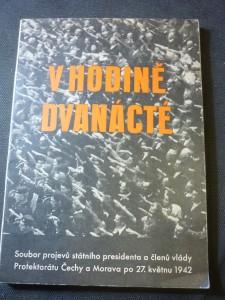 náhled knihy - V hodině dvanácté : soubor projevů státního presidenta a členů vlády Protektorátu Čechy a Morava po 27. květnu 1942
