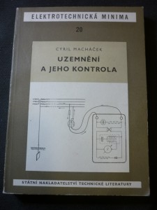 náhled knihy - Uzemnění a jeho kontrola : Určeno provozním technikům a elektrotechnickým revisním znalcům, montérům, učňům a žákům odb. škol