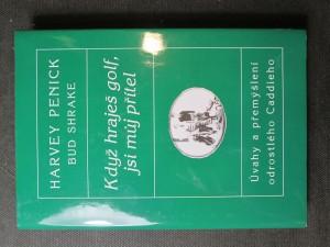 náhled knihy - Když hraješ golf, jsi můj přítel : úvahy a přemýšlení odrostlého Caddieho