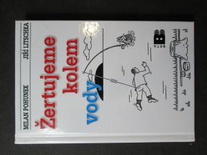 náhled knihy - Žertujeme kolem vody : humorný rybářský slovník
