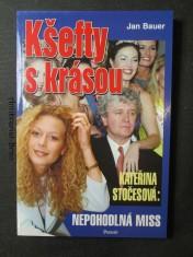 náhled knihy - Kšefty s krásou : Kateřina Stočesová: nepohodlná miss