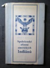 náhled knihy - Společenské zřízení amerických Indiánů : výňatek z díla Domy a domácí život amerických domorodců