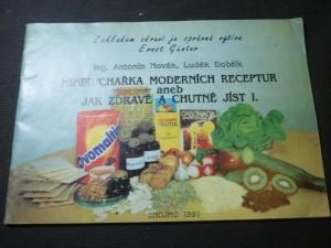 náhled knihy - Minikuchařka moderních receptur aneb Jak zdravě a chutně jíst. [Díl]