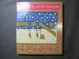 náhled knihy - Die Kunst der Synagoge : eine Einführung in die Probleme von Kunst und Kult des Judentums